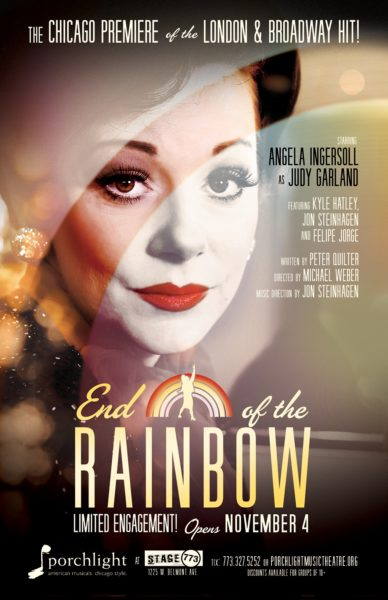 End of the Rainbow. Angela Ingersoll. Porchlight Music Theatre.